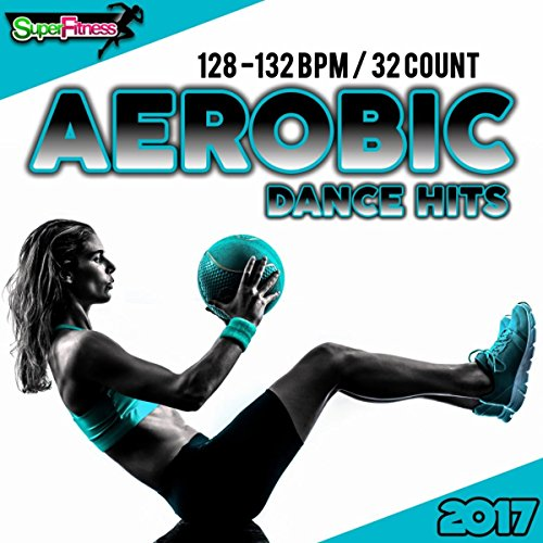 Aerobic Dance Hits 2017: 30 Be...