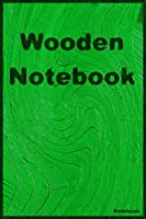 WOODEN NOTEBOOK: Notebook, Journal, Diary (110 Pages, Blank, 6 x 9)