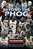 Beyond the Phog: Untold Stories from Kansas Basketball's Most Dominant Decade (English Edition)