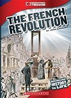 The French Revolution (Cornerstones of Freedom)