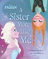 Frozen: A Sister More Like Me