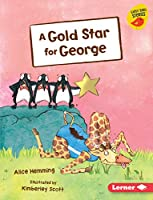 A Gold Star for George (Early Bird Stories: Early Readers, Orange)