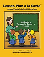 Lesson Plan a la Carte: Integrated Planning for Students With Special Needs