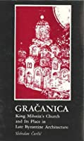 GraûCanica: King Milutin's Church and Its Place in Late Byzantine Architecture