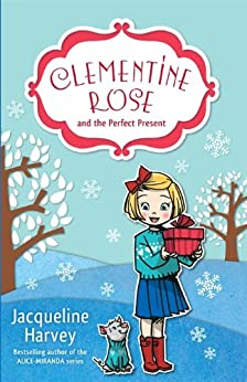 Clementine Rose and the Perfect Present 3 by [Harvey, Jacqueline]
