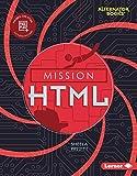 Mission Html (Mission: Code Alternator Books)