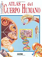 Atlas Del Cuerpo Humano/ The Body Atlas (Atlas Del Saber/ Atlas of Knowledge)