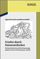 Frieden Durch Kommunikation: Das System Genscher Und Die Entspannungspolitik Im Zweiten Kalten Krieg 1979-1982/83 (Studien zur Zeitgeschichte)