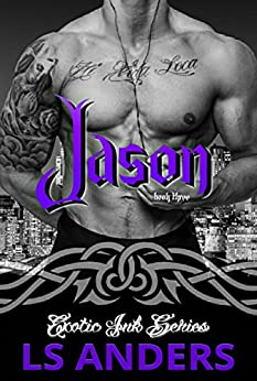 Jason: Exotic Ink Series (Book Three) by [Anders, LS]
