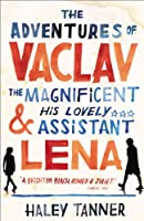 The Adventures of Vaclav the Magnificent and his lovely assistant Lena