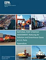National Port Strategy Assessment: Reducing Air Pollution and Greenhouse Gases at U.s. Ports: Appendices