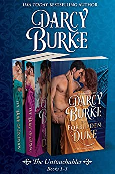 The Untouchables Books 1-3: The Forbidden Duke, The Duke of Daring, The Duke of Deception by [Burke, Darcy]