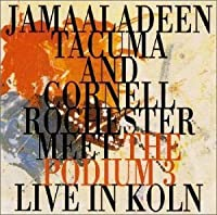 Podium 3: Live in Koln by Jamaaladeen Tacuma (2000-05-24)