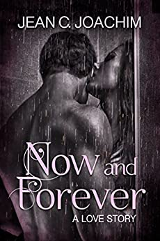 Now and Forever 1, a Love Story by [Joachim, Jean]