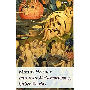 Fantastic Metamorphoses, Other Worlds: Ways of Telling the Self (Clarendon Lectures in English Literature)