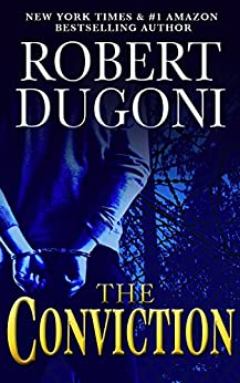 The Conviction: A David Sloane Novel by [Dugoni, Robert]