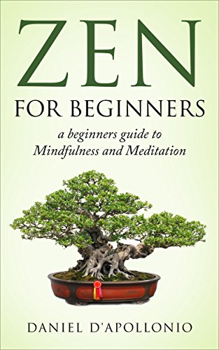 Zen for Beginners - Mindfulness and Meditation