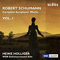 SCHUMANN: COMPLETE SYMPHONIC WORKS VOL.1 by WDR SO KOLN
