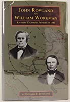John Rowland and William Workman: Southern California Pioneers of 1841 (Western Frontiersmen Series)