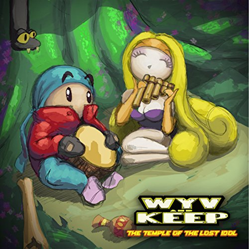 Wyv and Keep: The Temple of the Lost Idol (Original Soundtrack)