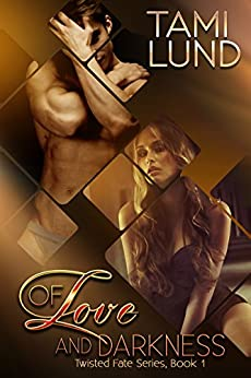 Of Love and Darkness (Twisted Fate Series Book 1) by [Lund, Tami]
