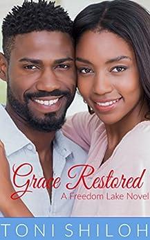 Grace Restored: A Freedom Lake Novel by [Shiloh, Toni]