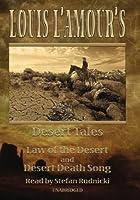 Desert Tales: Law of the Desert & Desert Death Song