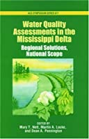 Water Quality Assessments in the Mississippi Delta: Regional Solutions, National Scope (Acs Symposium Series)