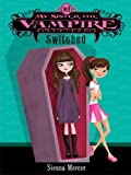 My Sister the Vampire #1: Switched (English Edition)
