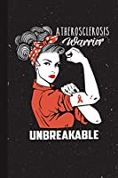 Atherosclerosis Warrior Unbreakable: Atherosclerosis Awareness Gifts Blank Lined Notebook Support Present For Men Women Red Ribbon Awareness Month / Day Journal for Him Her