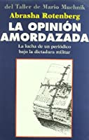 LA Opinion Amordazada (No Ficcion)