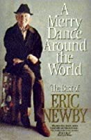 A Merry Dance Around the World: The Best of Eric Newby