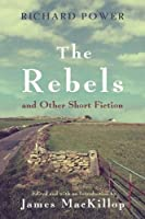 The Rebels and Other Short Fiction (Irish Studies)
