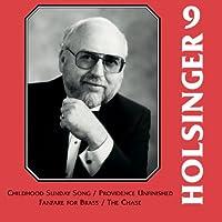 デイヴィッド・R. ホルジンガー作品集 Vol. 9 Symphonic Wind Music of David R. Holsinger Vol. 9