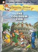 Geronimo Stilton 3: The Coliseum Con (Geronimo Stilton Graphic Novels)