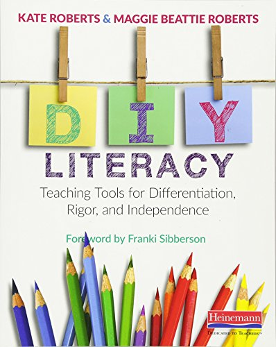 Download Diy Literacy: Teaching Tools for Differentiation, Rigor, and Independence 0325078165