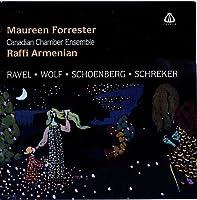 Maureen Forrester,The Canadian Chamber Ensemble: Ravel, Schreker, Wolf, Schoenberg