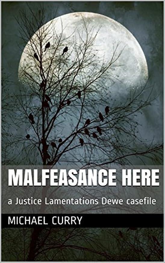 コーンウォールブラケットマーティフィールディングMalfeasance Here: What stalks this town? (A Tale of Judge Lamentations Dewe Book 1) (English Edition)