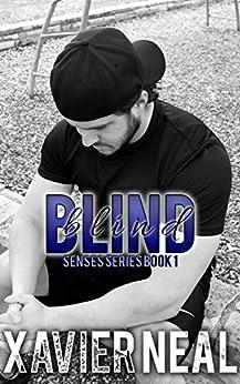 Blind (Senses Series Book 1) by [Neal, Xavier]