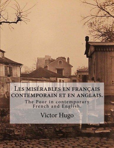 Download Les Misérables En Français Contemporain Et En Anglais.: The Poor in Contemporary French and English. 1539676161