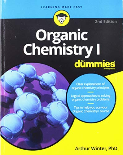 Download Organic Chemistry I For Dummies (For Dummies (Math & Science)) 1119293375