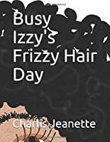Busy Izzy's Frizzy Hair Day