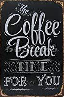 "The Coffee Break Time for You、金属Tin Sign、壁装飾サイン、サイズ8 "" x 12 """