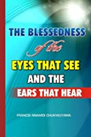 the blessedness of the eyes that see and the ears that hear