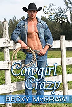 Cowgirl Crazy (Cowboy Way Book 2) by [McGraw, Becky]