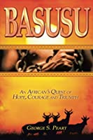 Basusu: An African's Quest of Hope, Courage, and Triumph