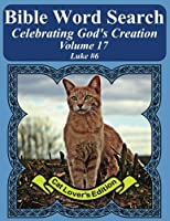 Bible Word Search Celebrating God's Creation: Luke 6 (Bible Word Search Puzzles Jumbo Print Cat Lover's Edition)