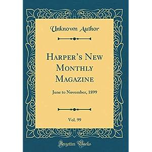 Harper's New Monthly Magazine, Vol. 99: June to November, 1899 (Classic Reprint)