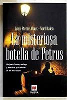Las misteriosa botella de Petrus/ The Mysterious Bottles of Petrus: Benjamin Cooker, Enologo Y Detective, Y El Asesino De Las Doce Copas