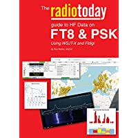 radiotoday guide to HF data on FT8 & PSK: using WSJT-X and Fldigi (English Edition)